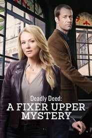 Deadly Deed: A Fixer Upper Mystery streaming vf