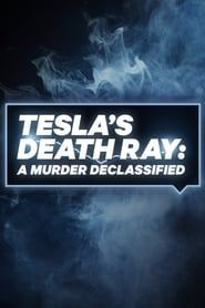 Tesla's Death Ray: A Murder Declassified streaming vf