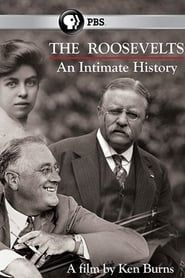 The Roosevelts: An Intimate History streaming vf