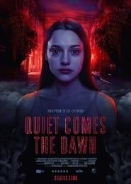Quiet Comes the Dawn streaming vf