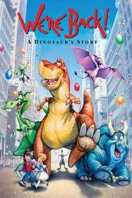 We're Back! A Dinosaur's Story streaming vf