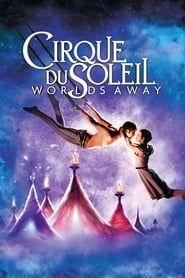 Cirque du Soleil: Worlds Away streaming vf