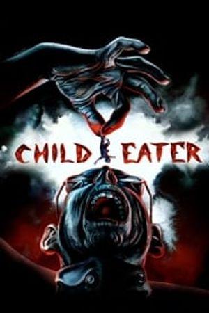 Child Eater 2016 film complet