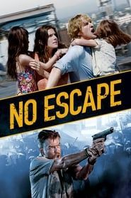 No Escape streaming vf