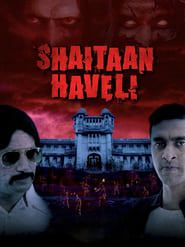 Shaitaan Haveli streaming vf