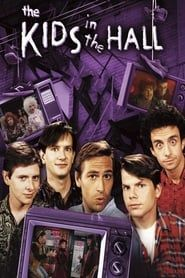 The Kids in the Hall streaming vf