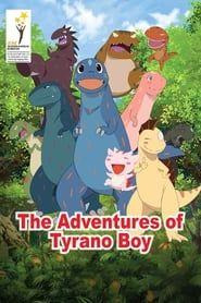 The Adventures of Tyrano Boy streaming vf