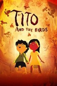 Tito and the Birds streaming vf