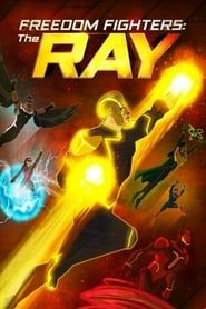 Freedom Fighters: The Ray streaming vf