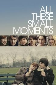 All These Small Moments streaming vf