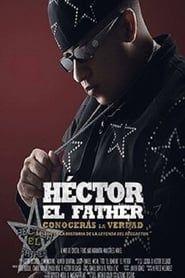 Héctor El Father: Conocerás la verdad streaming vf