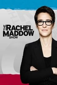 The Rachel Maddow Show streaming vf