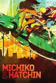 Michiko to Hatchin streaming vf
