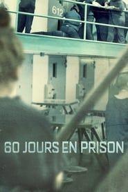 60 Jours en prison streaming vf