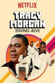 Tracy Morgan: Staying Alive streaming vf