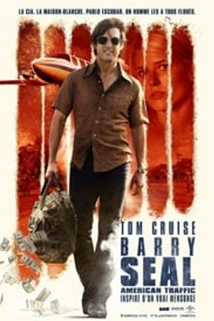 Barry Seal - American Traffic 2017 film complet
