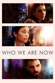 Who We Are Now streaming vf
