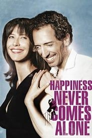 Happiness Never Comes Alone streaming vf