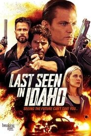 Last Seen in Idaho streaming vf