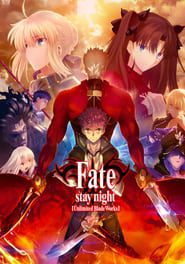 Fate/Stay Night : Unlimited Blade Works streaming vf