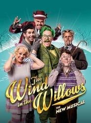 The Wind in the Willows: The Musical streaming vf