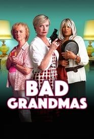 Bad Grandmas streaming vf