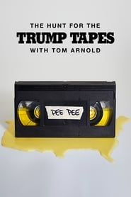 The Hunt for the Trump Tapes With Tom Arnold streaming vf