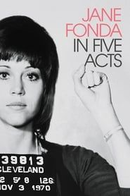 Jane Fonda in Five Acts streaming vf