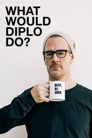 What Would Diplo Do? streaming vf