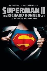 Superman II: The Richard Donner Cut streaming vf