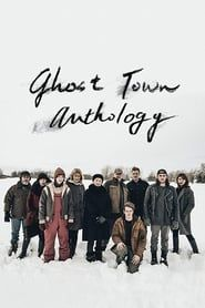 Ghost Town Anthology streaming vf