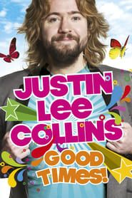 Justin Lee Collins: Good Times streaming vf