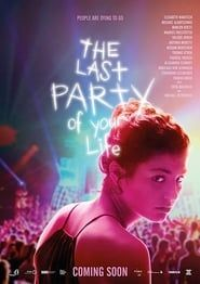 The Last Party of Your Life streaming vf