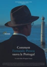 How Fernando Pessoa Saved Portugal streaming vf