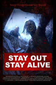 Stay Out Stay Alive streaming vf