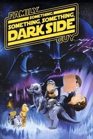 Family Guy Presents: Something, Something, Something, Dark Side streaming vf