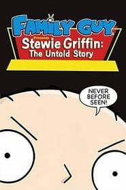 Family Guy Presents Stewie Griffin: The Untold Story streaming vf