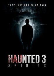 Haunted 3: Spirits streaming vf