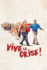 Vive la crise ! streaming vf