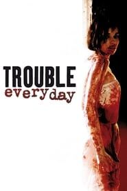 Trouble Every Day streaming vf
