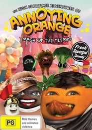 The High Fructose Adventures of Annoying Orange streaming vf