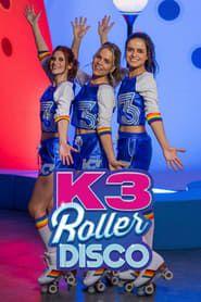 K3 Roller Disco streaming vf