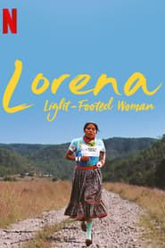 Lorena, Light-footed Woman streaming vf