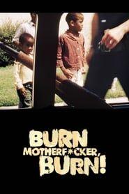 Burn Motherfucker, Burn! streaming vf