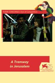 A Tramway in Jerusalem streaming vf