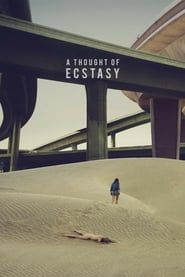 A Thought of Ecstasy streaming vf