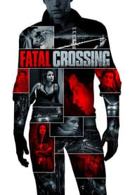 Fatal Crossing streaming vf