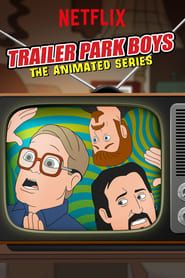 Trailer Park Boys: The Animated Series streaming vf