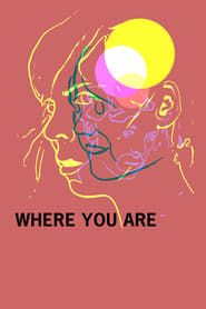 Where You Are streaming vf
