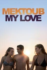 Mektoub, My Love streaming vf